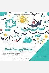 Mini-Kreuzgefährten - Das Kreuzfahrten-Malbuch für kleine Meerurlauber (No. 5) Taschenbuch