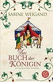 Das Buch der Königin: Historischer Roman - Sabine Weigand