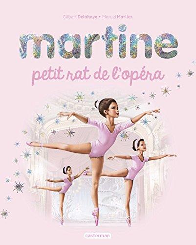 Martine : Petit rat de l'opra : Edition spciale 2018