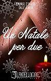 Un Natale per due (IL PRINCIPE E LA CACCIATRICE Vol. 1) (Italian Edition)