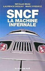 SNCF, la machine infernale