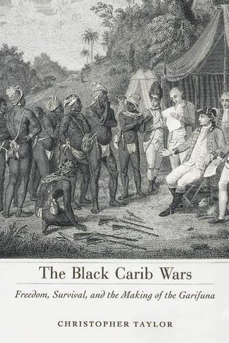 The Black Carib Wars: Freedom, Survival, and the Making of the Garifuna (Caribbean Studies Series) by Christopher Taylor (2012-04-27)