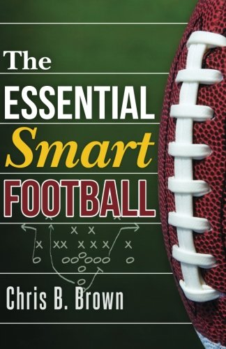 The Essential Smart Football por Chris B. Brown