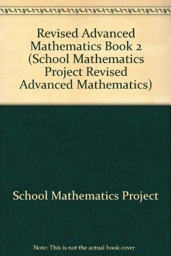 Revised Advanced Mathematics Book 2 (School Mathematics Project Revised Advanced Mathematics)