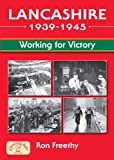 Lancashire - Working for Victory 1939-45 (Aviation History)