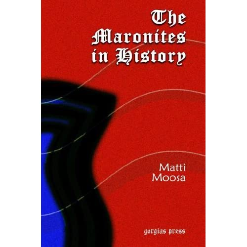 The Maronites in History by Matti Moosa (2005-09-02)