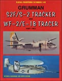 Grumman S2F/S-2 Tracker and WF-2/E-1B Tracer, Part Two (Naval Fighters, Band 102)