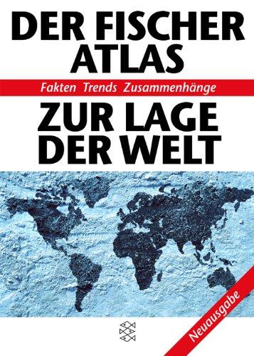 Download Der Fischer Atlas zur Lage der Welt: Fakten Trends Zusammenhänge