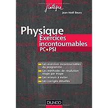 Physique Exercices incontournables PC-PSI: Méthodes de résolution étape par étape, Erreurs à éviter, Corrigés détaillés