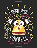I Need More Cowbell: Guitarist Tab Book. Blank Guitar Tabs Tabulature For Guitar Learning. For Men, Women And Children.