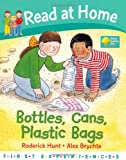 Read at Home: First Experiences: Bottles, Cans, Plastic Bags