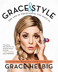 Grace & Style by Grace Helbig (2016-02-02)
