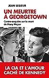 Un meurtre à Georgetown: la CIA et l'amour caché de Kennedy