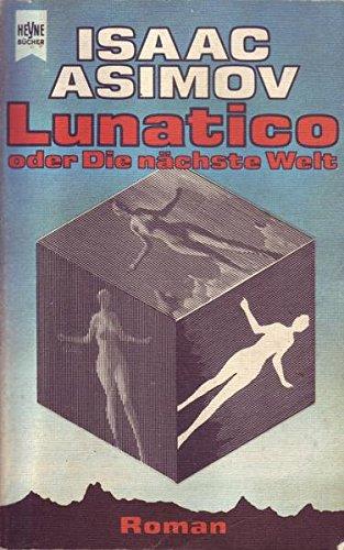 Heyne Bücher Nr. 5126 Lunatico oder Die nächste Welt