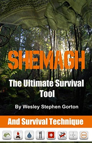 Shemagh – The Ultimate Survival Tool: And Survival Techniques