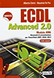 ECDL Advanced 2.0. Modulo AM6. Strumenti di presentazione - livello avanzato. Per PowerPoint 2007, 2010 e 2013.