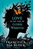 Love in der Zeit der globalen Erwärmung [Hardcover] [jahrmilliarde] (Autor) Francesca Lia Block
