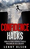 Confidence Hacks - How to turn yourself into a volcano of self-beliefs (confidence, self confidence, confidence hacks, confidence code, self love, love yourself, building confidence and self-esteem)