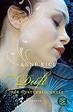 Der Duft der Unsterblichkeit: Roman - Anne Rice