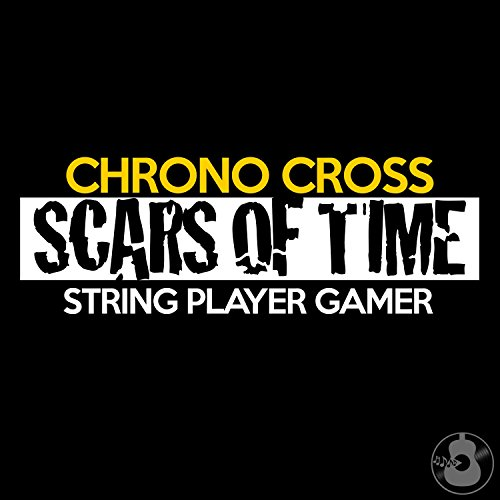Scars of Time (From Chrono Cross)