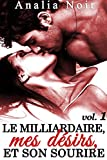 le milliardaire mes d?sirs et son sourire vol 1 new romance adulte suspense milliardaire jalousie bad boy alpha male roman ?rotique