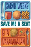 Save Me a Seat by Sarah Weeks (2016-05-10)