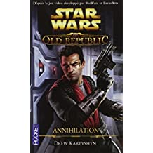 Star Wars : The Old Republic : Annihilation