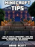 Image de Minecraft Tips: The Ultimate Minecraft Tips and Tricks Handbook - For Experienced Pla