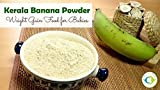#9: Worth2Deal KERALA SPECIAL 400g ORGANIC BANANA POWDER HYGIENICALLY PREPARED ,A COMPLETE NATURAL BABY FOOD,PREPARED WITH SPECIALLY CHOSEN BANANA