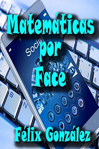 Matemáticas por Face por Félix González