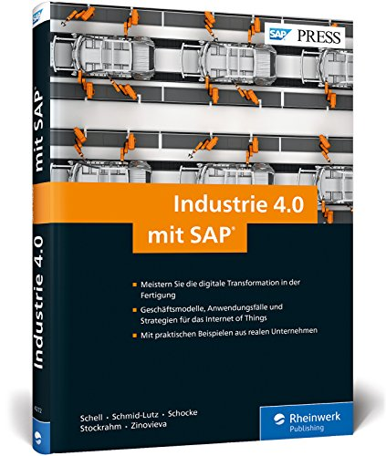 Industrie 4.0 mit SAP: Digitale Transformation und das Internet of Things (IoT) (SAP PRESS)
