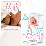 Your Baby Week By Week and First-Time Parent 2 Books Bundle Collection - The ultimate guide to caring for your new baby, The honest guide to coping brilliantly and staying sane in your baby's first year