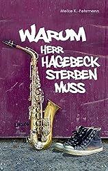 Warum Herr Hagebeck sterben muss: Jugendroman