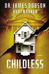 Childless: A Novel by Dobson, James, Bruner, Kurt (2013) Hardcover