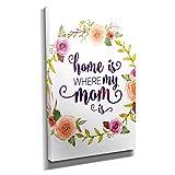 Home is where my Mom is - Kunstdruck auf Leinwand (60x90 cm) zum Verschönern Ihrer Wohnung. Verschiedene Formate auf Echtholzrahmen. Höchste Qualität.