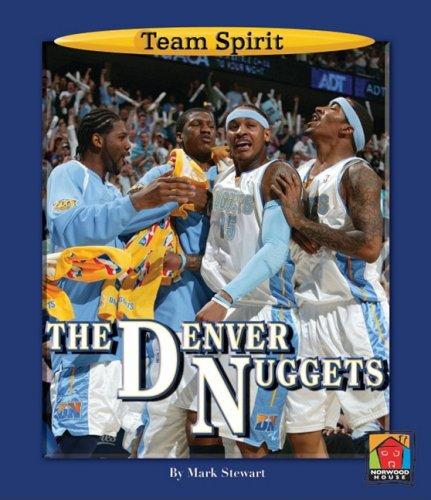 The Denver Nuggets (Team Spirit) por Mark Stewart