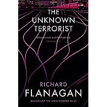 The Unknown Terrorist by Richard Flanagan (2016-05-26)