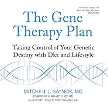 The Gene Therapy Plan: Taking Control of Your Genetic Destiny with Diet and Lifestyle: Library Edition