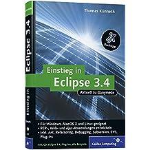 Einstieg in Eclipse 3.4: RCP-, Web- und Ajax-Anwendungen entwickeln, Ant, Refactoring, Debugging, Subversion, CVS, Plug-ins, m. CD-ROM