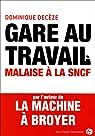 Gare au travail. Malaise à la SNCF par Decèze