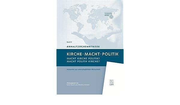 Kirche Macht Politik: Macht Kirche Politik? Macht Politik