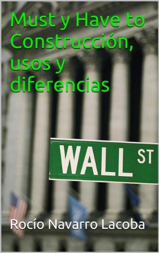 Must y Have to Construcción, usos y diferencias (Fichas de gramática inglesa) por Rocío Navarro Lacoba