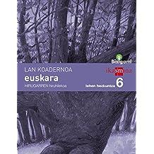Koadernoa euskara. Lehen Hezkuntza 6, 3 Hiruhilekoa. Bizigarri - 9788498553789