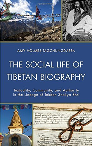 The Social Life of Tibetan Biography: Textuality, Community, and Authority in the Lineage of Tokden Shakya Shri (Studies in Modern Tibetan Culture) by Holmes-Tagchungdarpa, Amy (2014) Hardcover