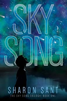 Sky Song (The Sky Song trilogy Book 1) by [Sant, Sharon]