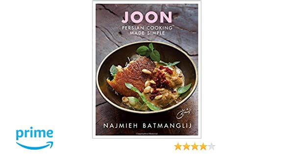 Joon persian cooking made simple amazon najmieh batmanglij joon persian cooking made simple amazon najmieh batmanglij 9781933823720 books forumfinder Choice Image