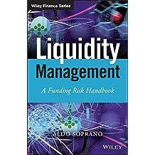Liquidity Management: A Funding Risk Handbook (Wiley Finance Series)
