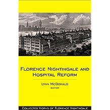 Florence Nightingale and Hospital Reform: v. 16 (Collected Works of Florence Nightingale)