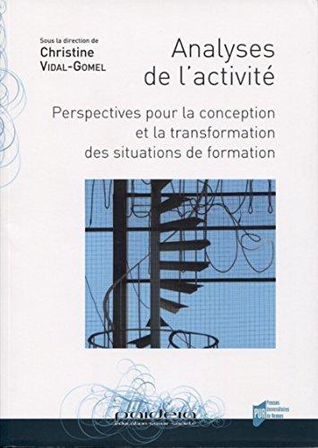 Analyses de l'activité : Perspectives pour la conception et la transformation des situations de formation par Collectif