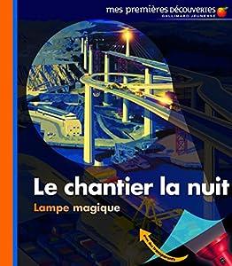"""Afficher """"LE CHANTIER LA NUIT"""""""